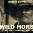 Oltreconfine: i film che non ci fanno vedere Wild Horses Regia: Robert Duvall. Sceneggiatura: Robert Duvall. Fotografia: Barry Markowitz. Montaggio: Cary Gries. Musica: Tim Williams. Interpreti: Robert Duvall, James Franco, Luciana Pedraza, John Hartnett, Angie Cepeda. Origine: USA. Anno: 2015. Durata: 102 min. Wild Horses, di e […]