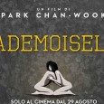 Sembrava non dovesse più arrivare nelle nostre sale l'ultimo film di Park Chan-wook. Invece esce a tre anni di distanza dalla presentazione al Festival di Cannes Mademoiselle,adattamento del romanzo Ladra […]