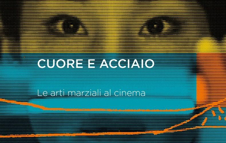 Photo of CUORE E ACCIAIO Le arti marziali al cinema